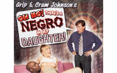Oh No! There's a Negro in My Daughter